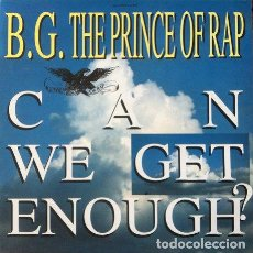 Discos de vinilo: B.G. THE PRINCE OF RAP - CAN WE GET ENOUGH? . MAXI SINGLE . 1993 CBS SONY. Lote 32655034