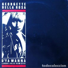 Discos de vinilo: GEORGETTE DELLA ROSA - D'YA WANNA (JUDGE JULES REMIXES) . MAXI SINGLE . 1989 MAX MUSIC . Lote 32674866