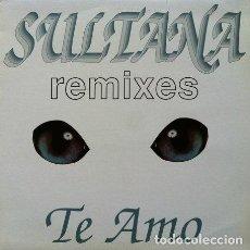 Discos de vinilo: SULTANA - TE AMO (REMIX) . MAXI SINGLE . 1994 MAX MUSIC. Lote 32699753