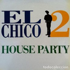 Discos de vinilo: EL CHICO 2 - HOUSE PARTY . MAXI SINGLE . 1988 GRIND RECORDS. Lote 32776951