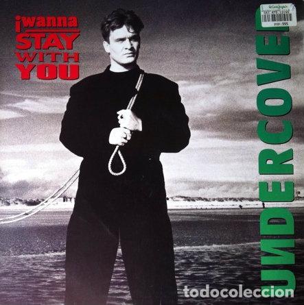 UNDERCOVER - I WANNA STAY WITH YOU . MAXI SINGLE . 1993 PWL GERMANY (Música - Discos de Vinilo - Maxi Singles - Pop - Rock Extranjero de los 90 a la actualidad)