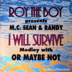 Discos de vinilo: ROY THE BOY PRESENTS MC SEAN & RANDY - I WILL SURVIVE MEDLEY WITH OR MAYBE NOT . MAXI SINGLE . 1990 . Lote 32808467