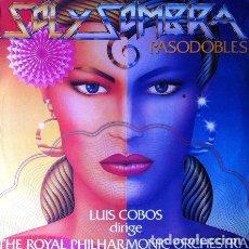Discos de vinilo: LUIS COBOS DIRIGE THE ROYAL PHILHARMONIC ORCHESTRA - SOL Y SOMBRA . LP . 1983 CBS. Lote 32816830