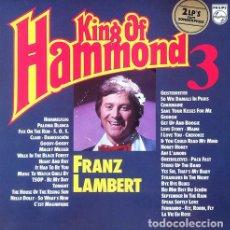 Discos de vinilo: FRANZ LAMBERT - KING OF HAMMOND 3 . DOBLE LP . PHILIPS GERMANY. Lote 32950807