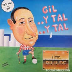 Discos de vinilo: THE PILILOS - GIL .. Y TAL ... Y TAL . MAXI SINGLE . 1991 ASPA RECORDS. Lote 32969669