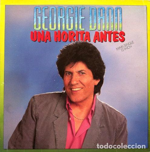 GEORGIE DANN - UNA HORITA ANTES . MAXI SINGLE . 1989 RCA (Música - Discos de Vinilo - Maxi Singles - Solistas Españoles de los 70 a la actualidad)