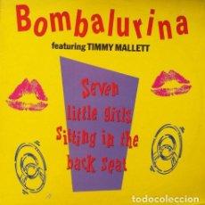 Discos de vinilo: BOMBALURINA FEATURING TIMMY MALLETT - SEVEN LITTLE GIRLS . MAXI SINGLE . 1990 POLYDOR. Lote 33673985