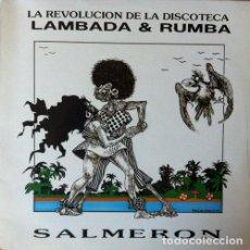 Discos de vinilo: SALMERON - LAMBADA Y RUMBA . LP . 1989 DCD - LA REVOLUCION DE LA DISCOTECA . Lote 33820103