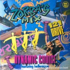 Discos de vinilo: DYNAMIC CHOICE - ZORBA'S MIX . MAXI SINGLE . 1989 PDI . Lote 33913395