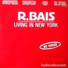 Discos de vinilo: R. BAIS - LIVING IN NEW YORK . MAXI SINGLE . 1984 ZAFIRO. Lote 34245353