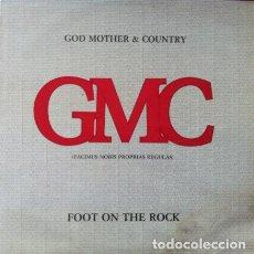 Discos de vinilo: GMC - FOOT ON THE ROCK . MAXI SINGLE . 1985 FONOMUSIC. Lote 34253028