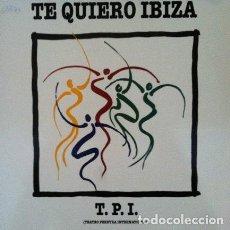 Discos de vinilo: T.P.I. - TE QUIERO IBIZA . LP . 1993 VIRTUAL SOUND . Lote 34375065