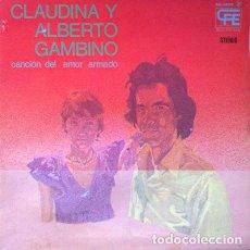 Discos de vinilo: CLAUDINA Y ALBERTO GAMBINO - CANCION DEL AMOR ARMADO . LP . 1975 EXPLOSION. Lote 34478430