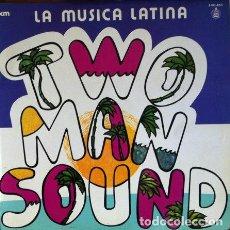 Discos de vinilo: TWO MAN SOUND - LA MUSICA LATINA . LP . 1979 REFLEJO. Lote 34650378