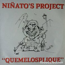 Discos de vinilo: NIÑATO'S PROJECT - QUEMELOSPLIQUE . MAXI SINGLE . 1991 CANOA RECORDS - CON HOJA PROMOCIONAL. Lote 35127269