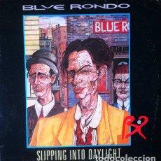 Discos de vinilo: BLUE RONDO - SLIPPING INTO DAYLIGHT . MAXI SINGLE . 1983 VIRGIN RECORDS. Lote 35127834