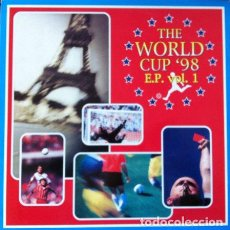 Discos de vinilo: THE WORLD CUP '98 - E.P. VOL 1 . MAXI SINGLE . 1998 BLANCO Y NEGRO . MX 886M. Lote 35217802