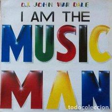Discos de vinilo: DJ JOHN WAR DALE - I AM THE MUSIC MAN . MAXI SINGLE . 1987 MUSIC MAN PRODUCCIONES. Lote 35219552