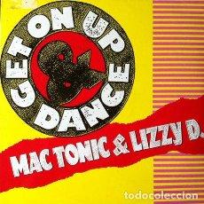 Discos de vinilo: MAC TONIC & LIZZY D. - GET ON UP & DANCE . MAXI SINGLE . 1991 CLASH . CLM 070. Lote 35395661