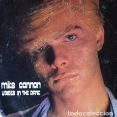 Discos de vinilo: MIKE CANNON - VOICES IN THE DARK . SINGLE . 1985 . DISCOS GAMES . Lote 35411205