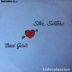 Discos de vinilo: THE STAR SISTERS - BAD GIRLS . MAXI SINGLE . 1987 CNR . 888607-1. Lote 35436034