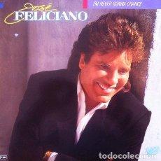 Discos de vinilo: JOSE FELICIANO - I'M NEVER GONNA CHANGE . LP . 1989 HISPAVOX . 066 7919791. Lote 35501878