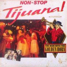 Discos de vinilo: THE MAN WITH THE GOLDEN HORN - NON STOP TIJUANA . LP . 1983 LIFESTYLE . I-205822. Lote 35503659