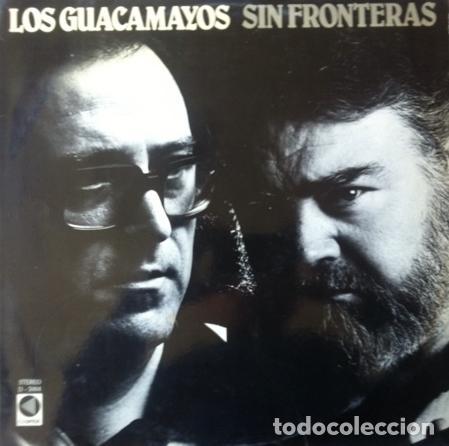 LOS GUACAMAYOS - SIN FRONTERAS . LP . 1981 CUSPIDE - D-5004 (Música - Discos - LP Vinilo - Grupos y Solistas de latinoamérica)