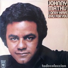 Discos de vinilo: JOHNNY MATHIS - I ONLY HAVE EYES FOR YOU . LP . 1976 CBS AUSTRALIA . MX177443. Lote 36188271