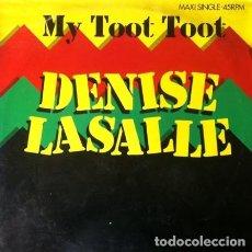 Discos de vinilo: DENISE LASALLE - MY TOOT TOOT . MAXI SINGLE . 1985 EPIC. Lote 36230048