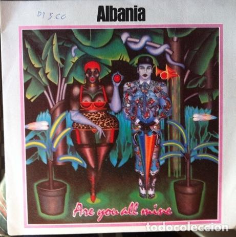 ALBANIA - ARE YOU ALL MINE . SINGLE . 1981 CHISWICK -02.3125/4 (Música - Discos de Vinilo - Singles - Pop - Rock Internacional de los 80)