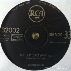 Discos de vinilo: SKEETER DAVIS - MY LAST DATE / SOMEONE I'D LIKE TO FORGET . SINGLE . 1961 RCA - 32002 . Lote 36391243