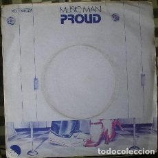 Discos de vinilo: PROUD - MUSIC MAN . SINGLE . 1979 EMI. Lote 36471312
