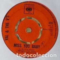 Discos de vinilo: VAL & THE V'S - MISS YOU BABY . SINGLE . CBS ENGLAND . Lote 36471521