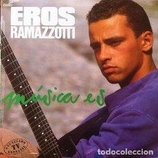Discos de vinilo: EROS RAMAZZOTTI - MÚSICA ES . LP . 1988 HISPAVOX - 080-7913811. Lote 36692590