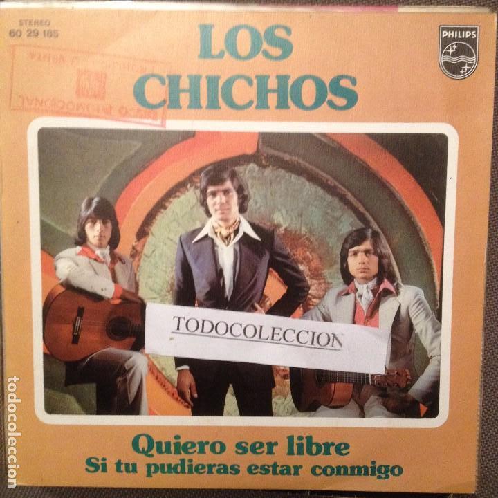 LOS CHICHOS: QUIERO SER LIBRE/ SI TU PUDIERAS ESTAR CONMIGO PROMO SG PHILIPS 1973 (Música - Discos - Singles Vinilo - Flamenco, Canción española y Cuplé)