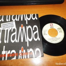 Discos de vinilo: LA TRAMPA SIN DARTE CUENTA SINGLE VINILO PROMO 1990 PABLO PEREA MISMO TEMA. Lote 63975003