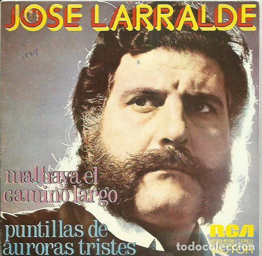 JOSE LARRALDE. SINGLE PROMOCIONAL. SELLO RCA VICTOR. EDITADO EN ESPAÑA. AÑO 1974 (Música - Discos - Singles Vinilo - Grupos y Solistas de latinoamérica)