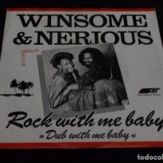 Discos de vinilo: WINSOME & NERIOUS ( ROCK WITH ME BABY - DUB WITH ME BABY ) 1988-ENGLAND SINGLE45 FAT RECORDS. Lote 64041603