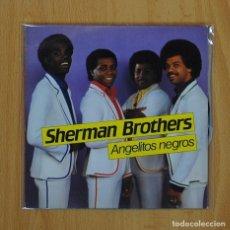 Discos de vinilo: SHERMAN BROTHERS - ANGELITOS NEGROS - SINGLE. Lote 64083873