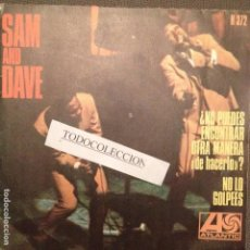 Discos de vinilo: SAM AND DAVE: CAN´T YOU FIND ANOTHER WAY (OF DOING IT)?, NO LO GOLPEES SG 1968. Lote 64086203