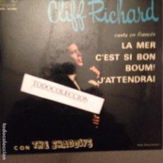 Discos de vinilo: CLIFF RICHARD Y THE SHADOWS CANTA EN FRANCES: LA MER,BOUM,J'ATTENDRAI, C'EST SI BON TRENET ED.ESPAÑA. Lote 64132859