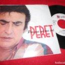 Discos de vinilo: PERET PORQUE YO ME IRE 7 SINGLE 1993 PDI PROMO DOBLE CARA RUMBA RUMBAS CATALANA. Lote 64154731