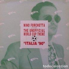 Discos de vinilo: NINO FORCHETTA – THE UNOFFICIAL WORLD CUP THEME . Lote 36743471