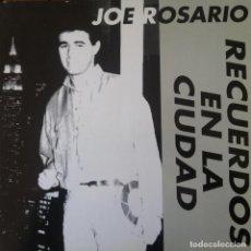 Discos de vinilo: JOE ROSARIO - RECUERDOS EN LA CIUDAD . MAXI SINGLE . 1993 TOMA TOMA RECORDS - TT - 029 . Lote 36944423