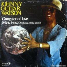 Discos de vinilo: JOHNNY GUITAR WATSON - GANGSTER OF LOVE . SINGLE . 1979 ZAFIRO . Lote 38141064