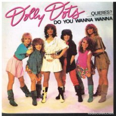 Disques de vinyle: DOLLY DOTS - DO YOU WANNA WANNA / KEEP ON DOING IT - SINGLE 1982. Lote 64284215