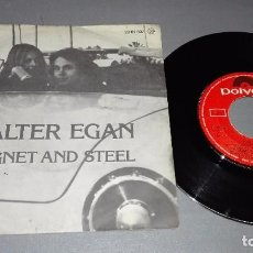 Discos de vinilo: 1018- WALTER EGAN-MAGNET AND STEEL - DISC VIN 7-PORTADA VG + / DISCO VG +. Lote 64308167