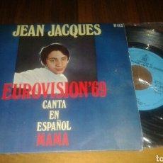 Discos de vinilo: JEAN JACQUES CANTA EN ESPAÑOL:MAMA/LOS DOMINGOS FELICES (SG.EUROVISION 1969.HISPAVOX). Lote 64343049