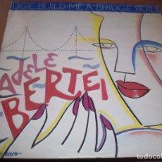 Discos de vinilo: MAXI-SINGLE DE ADELE BERTEI. BUILD ME A BRIDGE. EDICION CBS DE 1983 (UK).. Lote 64367687